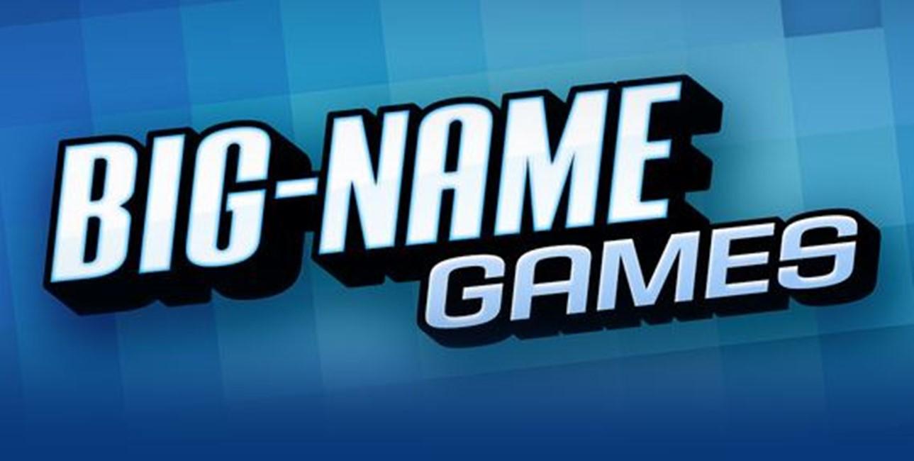 big-name games