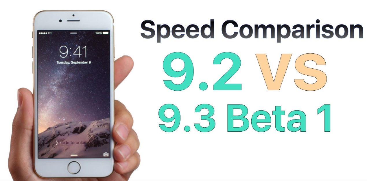 iOS 9.3 beta 1 vs iOS 9.2 comparatie performante