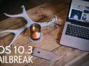 ios 10.3 jailbreak veste proasta