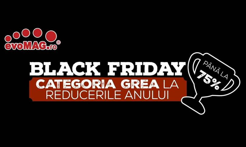 Black Friday 2017 evomag catalog reduceri