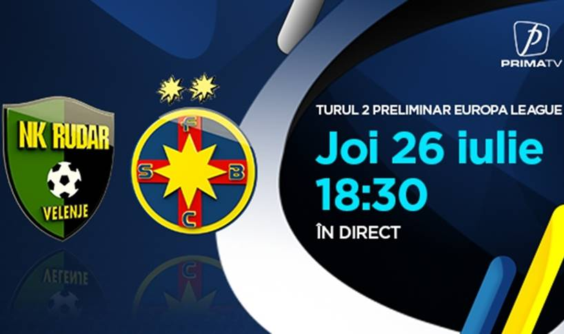 RUDAR - FCSB LIVE PRIMA TV Europa League
