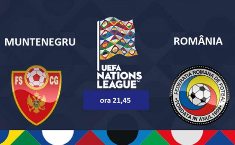 Muntenegru - Romania PRO TV LIVE LIGA NATIUNILOR