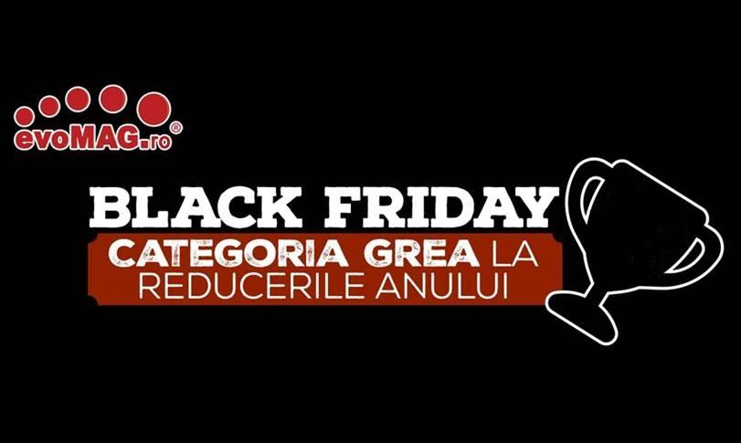 evoMAG Black Friday 2018