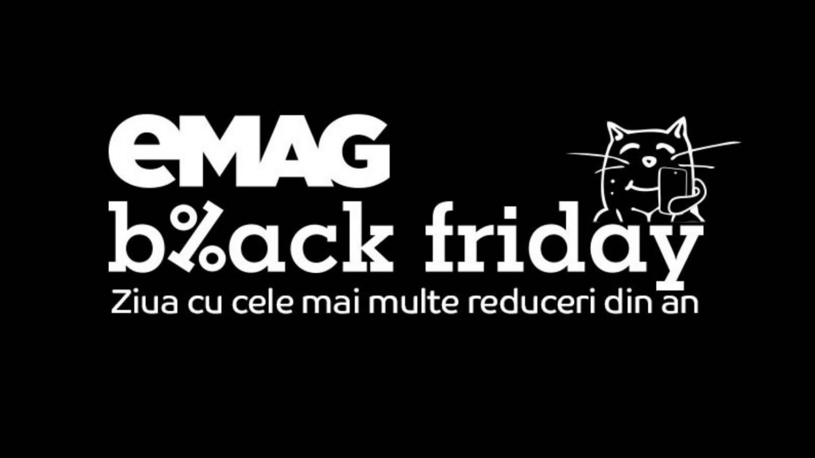 BLACK FRIDAY 2019 EMAG anunt reduceri