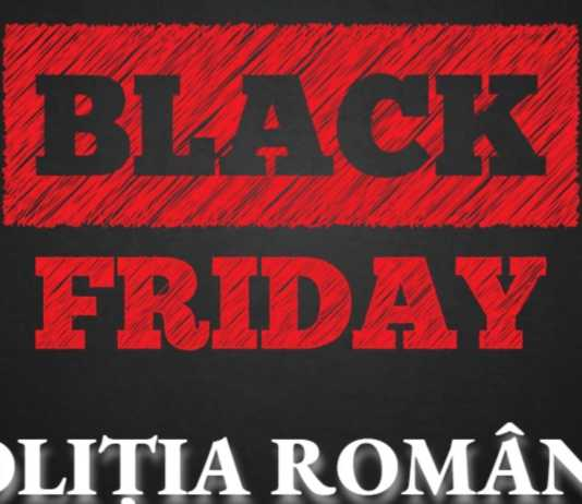 Politia Romana GHID BLACK FRIDAY 2019